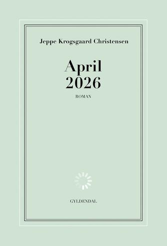 Jeppe Krogsgaard Christensen: April 2026 : roman