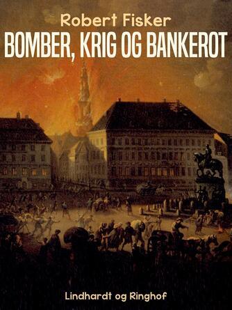 : Bomber, krig og bankerot