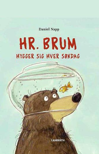 Daniel Napp: Hr. Brum hygger sig hver søndag