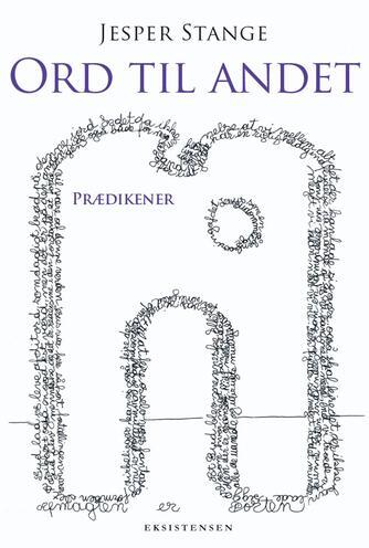 Jesper Stange (f. 1952): Ord til andet : prædikener