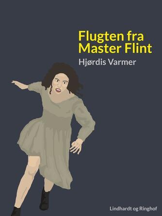 Hjørdis Varmer: Flugten fra Master Flint