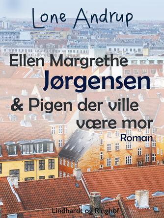 : Ellen Margrethe Jørgensen & Pigen der ville være mor