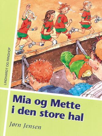 Jørn Jensen (f. 1946): Mia og Mette i den store hal
