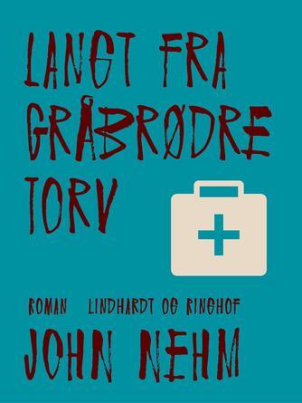 John Nehm: Langt fra Gråbrødre Torv