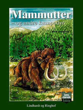 Bent Jørgensen (f. 1933-09-19): Mammutter - og andre kæmpedyr
