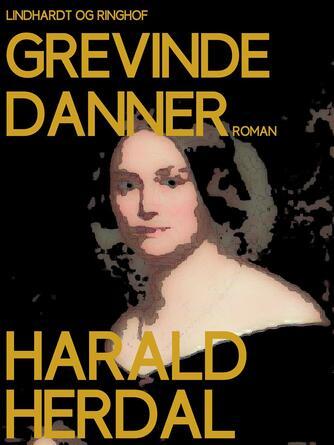 Harald Herdal: Grevinde Danner (Ved Dorrit Stender Petersen)