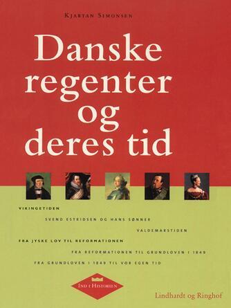 Kjartan Simonsen (f. 1942): Danske regenter og deres tid