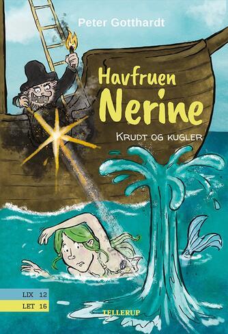Peter Gotthardt: Havfruen Nerine - krudt og kugler