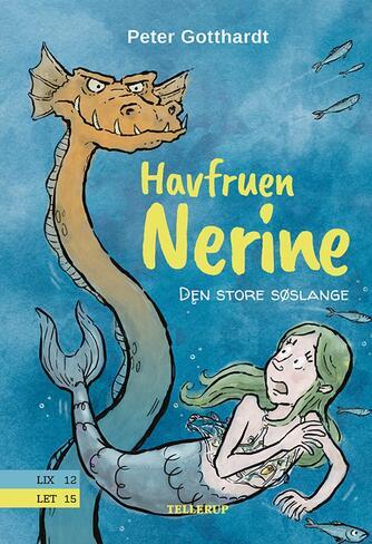 Peter Gotthardt: Havfruen Nerine - den store søslange
