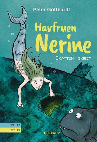 Peter Gotthardt: Havfruen Nerine - skatten i skibet