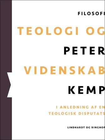Peter Kemp (f. 1937): Teologi og videnskab : i anledning af en teologisk disputats