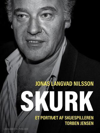 : Skurk - et portræt af skuespilleren Torben Jensen