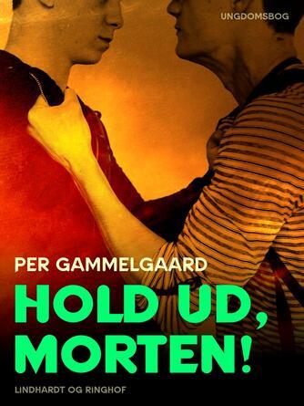 : Hold ud, Morten!