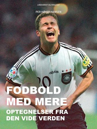 : Fodbold med mere: Optegnelser fra den vide verden