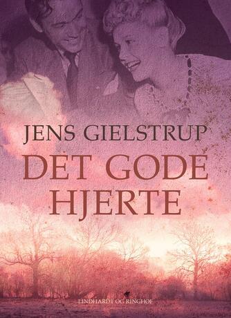 Jens Gielstrup: Det gode hjerte