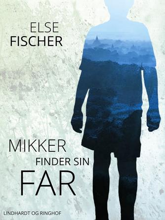 : Mikker finder sin far