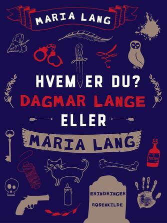 Maria Lang: Hvem er du? Dagmar Lange eller Maria Lang : erindringer