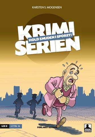 Karsten S. Mogensen (f. 1954): Hold snuden i sporet!