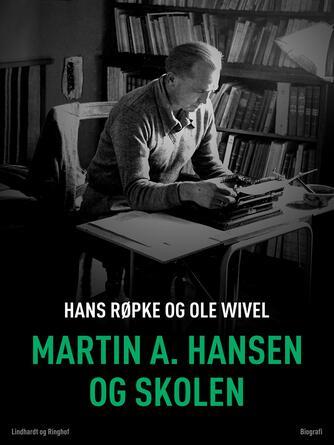 : Martin A. Hansen og skolen