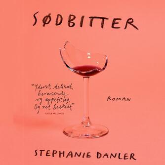 Stephanie Danler: Sødbitter : roman