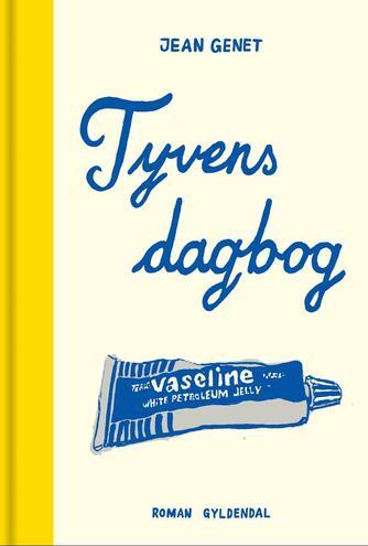 Jean Genet: Tyvens dagbog : roman