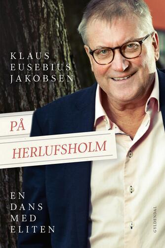 Klaus Eusebius Jakobsen: På Herlufsholm : en dans med eliten