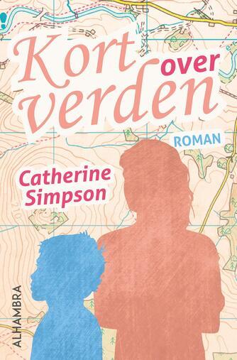 Catherine Simpson: Kort over verden : roman