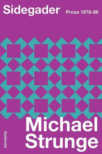 Michael Strunge: Sidegader : prosa 1978-86