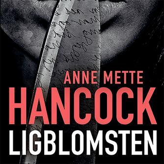 Anne Mette Hancock: Ligblomsten