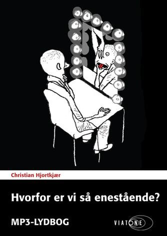 Christian Hjortkjær (f. 1980-11-11): Hvorfor er vi så enestående?