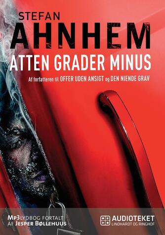 Stefan Ahnhem: Atten grader minus