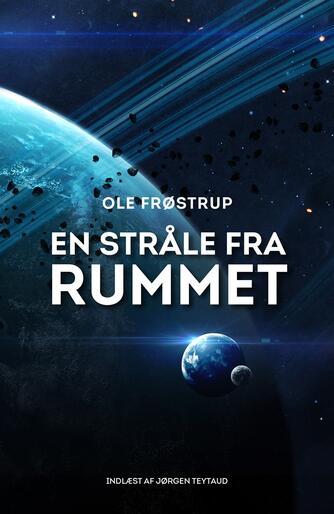 Ole Frøstrup: En stråle fra rummet