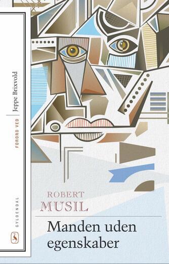 Robert Musil: Manden uden egenskaber (Ved Karsten Sand Iversen)