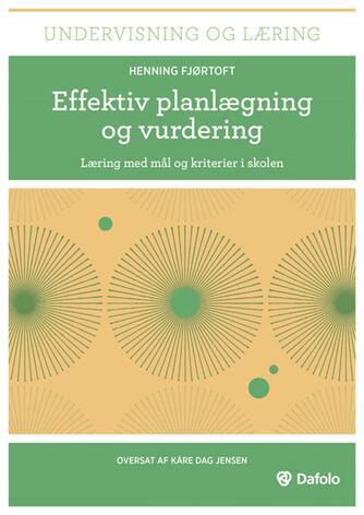 Henning Fjørtoft: Effektiv planlægning og vurdering : læring med mål og kriterier i skolen