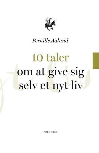 Pernille Aalund: 10 taler om at give sig selv et nyt liv