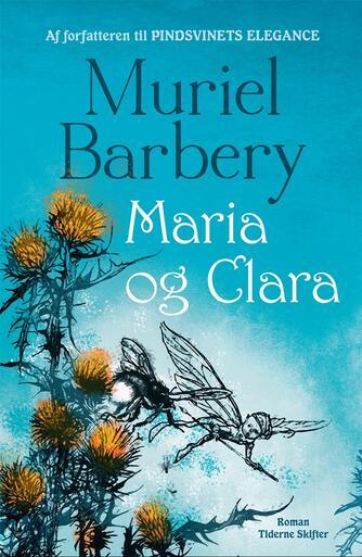 Muriel Barbery: Maria og Clara : roman