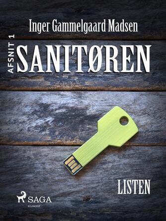 Inger Gammelgaard Madsen: Sanitøren. Afsnit 1, Listen