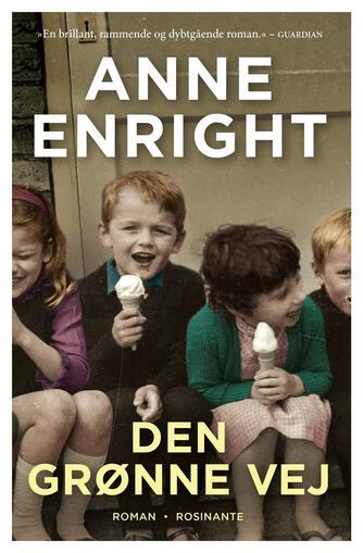 Anne Enright: Den grønne vej : roman