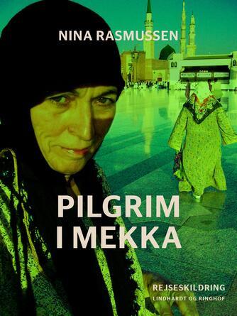 Nina Rasmussen (f. 1942): Pilgrim i Mekka