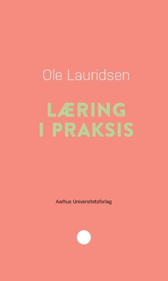 Ole Lauridsen (f. 1954): Læring i praksis