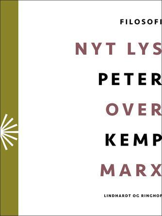 Peter Kemp (f. 1937): Nyt lys over Marx : essays