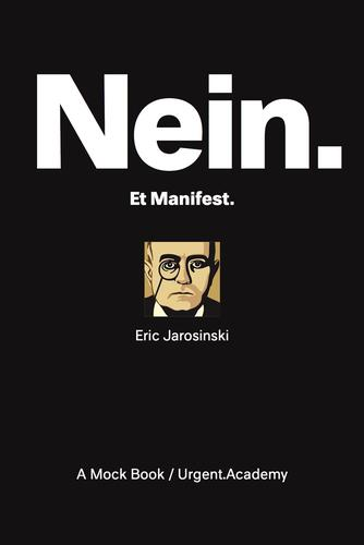 Eric Jarosinski (f. 1971): Nein : et manifest
