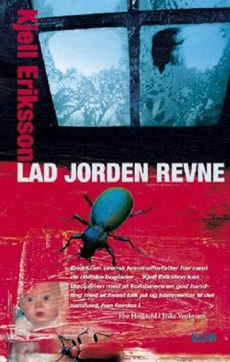 Kjell Eriksson: Lad jorden revne