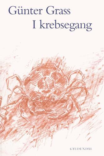 Günter Grass: I krebsegang : en novelle