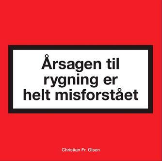 Christian Olsen (f. 1942-05-03): Årsagen til rygning er helt misforstået