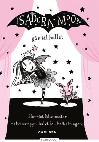 Harriet Muncaster: Isadora Moon går til ballet