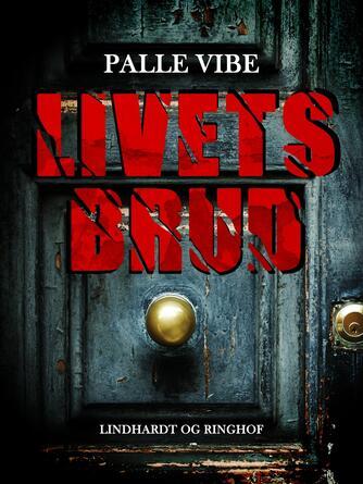Palle Vibe: Livets brud