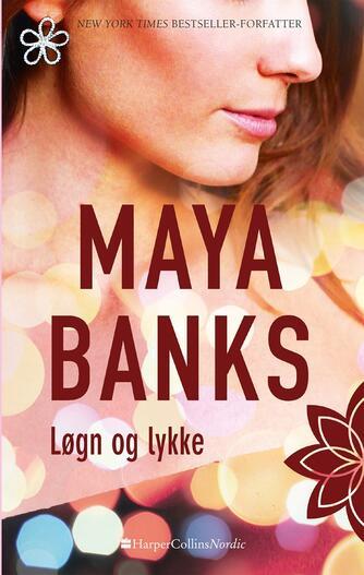 Maya Banks: Løgn og lykke