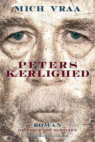 Mich Vraa: Peters kærlighed : roman om Peter von Scholten