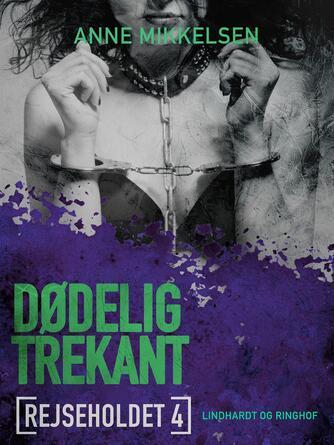 Anne Mikkelsen: Dødelig trekant